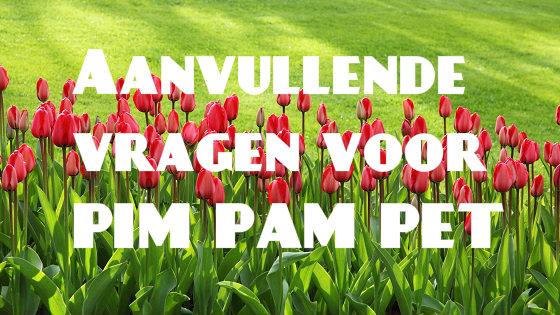 Aanvullende vragen voor PIM PAM PET