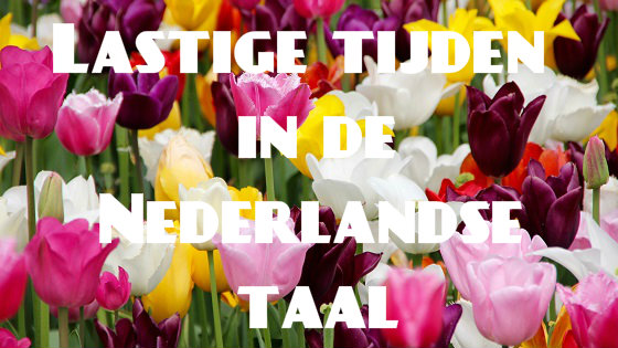 Lastige tijden in de Nederlandse taal